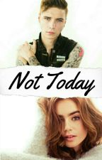 Not Today // A. Biersack  by rucrazy98