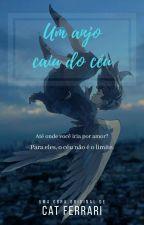 Um Anjo caiu do Céu by Cat_Ferrari