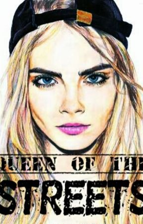 Queen of the Streets(COMPLETED)(A few grammar and spelling mistakes) by Hotstuff_88