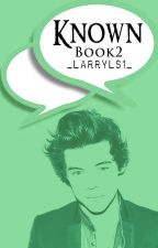 Known || Larry//Book2 ✔ by _LarryLS1_