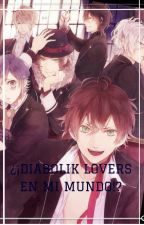 ¿¡Diabolik Lovers En Mi mundo!? by CamilaTheNutella