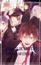 ¿¡Diabolik Lovers En Mi mundo!? by -BabyKook-