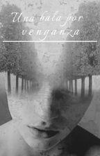 Una bala por venganza (#2) by isabel_1996pc