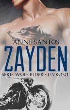 ZAYDEN - SÉRIE WOLF RIDER - LIVRO 01 by Anne4291
