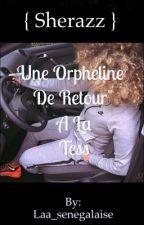 { Sherazz } Une Orpheline Deretour à la Tess by Laa_senegalaise