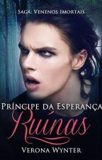 Príncipe da Esperança (Ruínas 2) by VeronaWynter