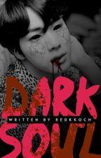 DARK SOUL  ✮ {Kim Seokjin} by PutzSeokjin