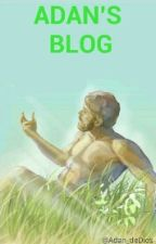 Adan's Blog. by Adan_deDios