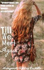 Till We Meet Again by Thisiznutmeg