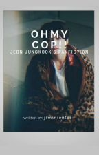 Oh My Cop!! » j.j.k | Completed | by jiminiontee