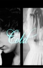 Cold. (A Harry Styles Fanfic) by Leah_Roxannexoxo