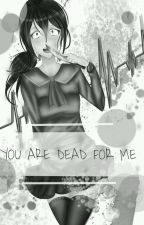 YOU ARE DEAD FOR ME || YANDERE SIMULATOR by tenshiXP