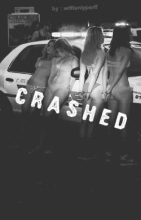 Crashed by writtenlyperff