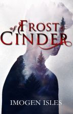 Of Frost & Cinder by ImogenaryThings