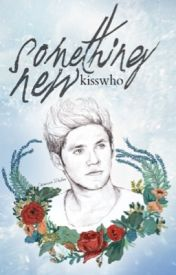Something New // Niall Horan by kisswho