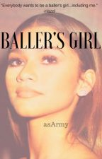 Baller's Girl    Slow updates by asArmy