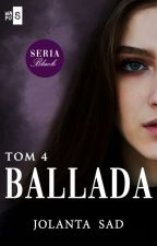 Ballada(Seria Black cz.4) by Jigokucho2015