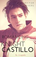 Romancing Knight Castillo by LLegnahs
