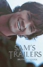 Sam's Trailers by -Brothers_Keeper
