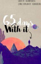 62 Days With It / Zerrie Version [Concluída] by dedaribeiro