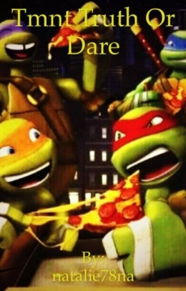 Tmnt Truth Or Dare