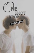 ONE SHOT - KPOP by kpop_story18