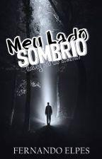 Meu Lado Sombrio by FernandoElpes