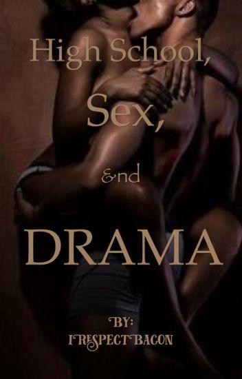 High School, Sex, &nd Drama ( #Urban )