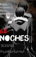 68 Noches ➸Shizaya by RyokoSama