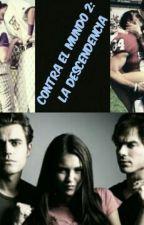 Contra El Mundo 2: La Descendencia by Romance_4ever_