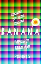 Banana by Psgirl5