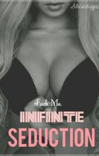 Infinite Seduction by anonymouschocolate66