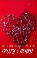 The Complicated Tales of Emily & Henry by AlexusXOXO