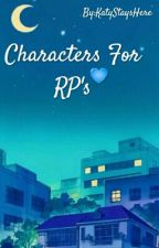 Characters For RP's by KatyStaysHere