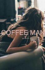 COFFEE MAN [JELENA]  by jay-stories