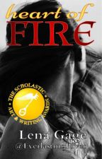 Heart of Fire   Complete by EverlastingRiver