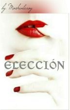 ELECCIÓN  by Moshinleroy