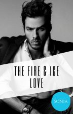 The Fire & Ice Love #Wattys2016 by Sonia_R