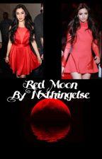 Red Moon [Camren] by Nxthingelse