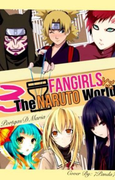 Three Fangirls VS. the Naruto World (Naruto Fanfic)