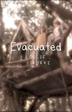 Evacuated by LesBurkes