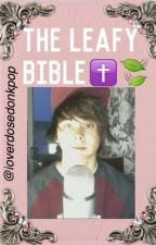 The Leafy Bible✝ by ioverdosedonkpop