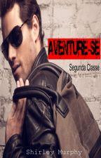 Aventure-se (Segunda Classe) by Shirleyde