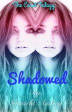 Shadowed by AudreyDharmawan