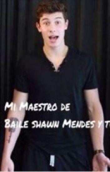 Mi Maestro De Baile (Shawn Mendes  y Tu ) #Candyawards2017