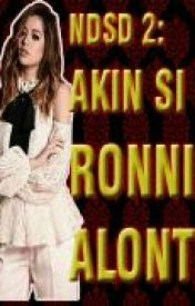 NDSD book 2: Akin si Ronnie Alonte  by YannaMeii