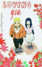 Loving You{SLOW UPDATES} by naruhina_shipper_12