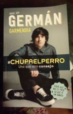 #ChupaElPerro - Germán Garmendia [En curso] by rememberily