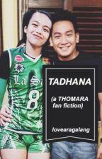 TADHANA: (a THOMARA fan fiction) by lovearagalang