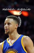 never again // stephen curry by babyfacedassassin